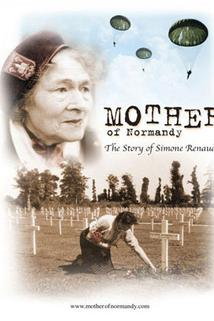 Mother of Normandy: The Story of Simone Renaud