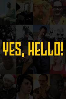 Yes, Hello!