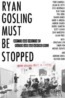Ryan Gosling Must Be Stopped