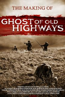 The Making of: Ghost of Old Highways