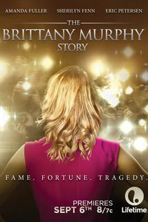 The Brittany Murphy Story  - The Brittany Murphy Story
