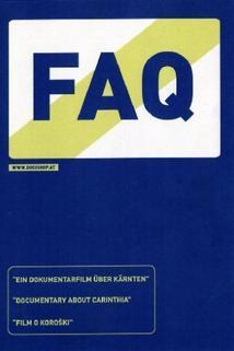 F.A.Q. - Film o Koroski/Ein Film über Kärnten
