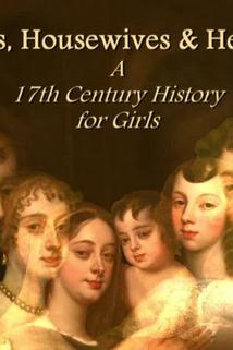 Harlots, Housewives & Heroines: A 17th Century History for Girls