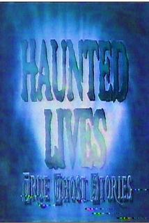 Haunted Lives: True Ghost Stories ()