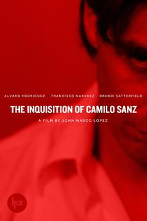 The Inquisition of Camilo Sanz  - The Inquisition of Camilo Sanz