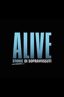 Alive: Storie di sopravvissuti