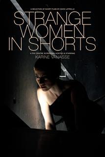 Strange Women in Shorts
