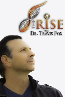 The Rise with Dr. Travis Fox ()