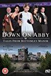 Down on Abby: Tales from Bottomley Manor  - Down on Abby: Tales from Bottomley Manor