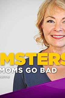 Momsters  - Momsters: When Moms Go Bad