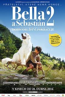 Bella a Sebastian 2: Dobrodružství pokračuje  - Belle et Sébastien, l'aventure continue