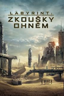Labyrint: Zkoušky ohněm  - Maze Runner: The Scorch Trials