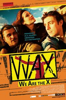 WAX: We Are the X