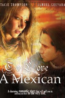 To Love a Mexican