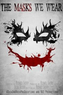 The Masks We Wear ()