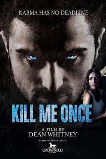 Kill Me Once