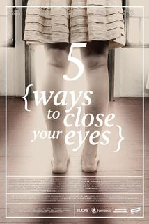 Cinco Maneiras de Fechar os Olhos