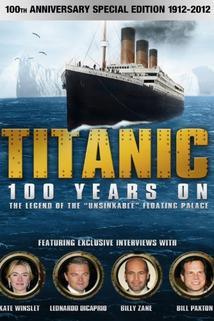 Titanic: 100 Years On  - Titanic: 100 Years On