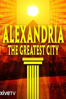 Alexandria: The Greatest City