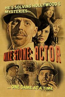 Mike Stone: Actor