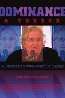 Dominance and Terror: A Discussion with Noam Chomsky