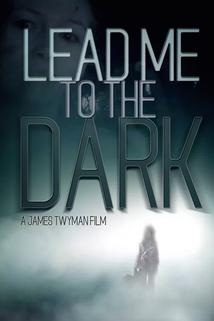 Lead Me to the Dark