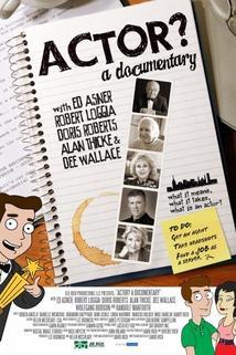 Actor? A Documentary