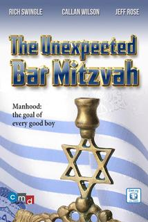The Unexpected Bar Mitzvah  - The Unexpected Bar Mitzvah