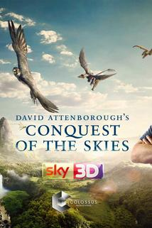 Conquest of the Skies 3D  - David Attenborough's Conquest of the Skies 3D
