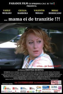 ...Mama ei de tranzitie!?!