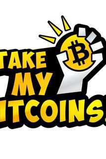 Take My Bitcoins