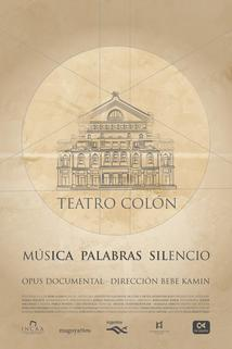 Teatro Colón, música, palabras, silencios