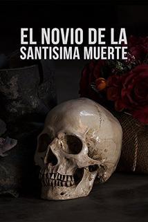 El Novio De La Santisima Muerte