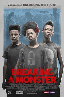 Breaking A Monster: A film about Unlocking the Truth