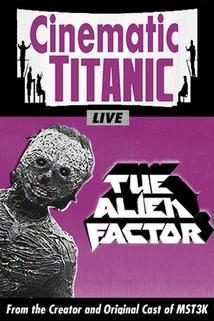 Cinematic Titanic: The Alien Factor