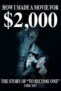 How I Made a Movie for $2,000 Part 1  - How I Made a Movie for $2,000 Part 1