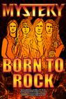 Mystery Born to Rock