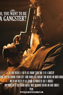 So, You Want to Be a Gangster?