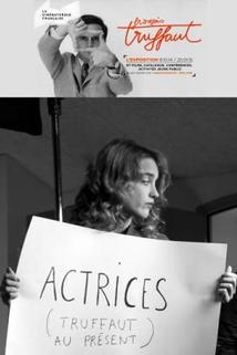 Truffaut au présent: Actrices  - Truffaut au présent: Actrices