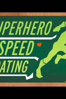 Superhero Speed Dating  - Superhero Speed Dating