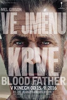 Ve jménu krve  - Blood Father