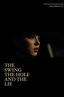 The Swing the Hole and the Lie