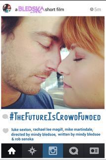 #TheFutureIsCrowdFunded