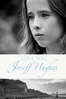 Love You, Joseff Hughes