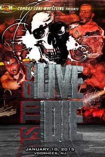 CZW to Live Is to Die