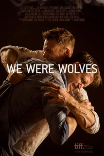 We Were Wolves  - We Were Wolves