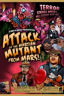 Attack of the Mutant Martian from Mars!