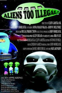 Aliens Too Illegal?  - Aliens Too Illegal?