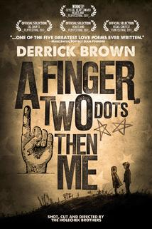 Finger, Two Dots Then Me, A