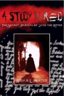 A Study in Red: The Secret Journal of Jack the Ripper  - A Study in Red: The Secret Journal of Jack the Ripper